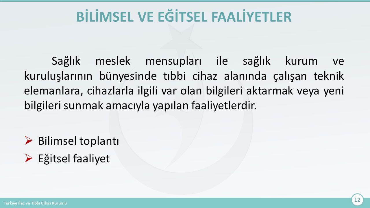 Türkiye İlaç ve Tıbbi Cihaz Kurumu Sağlık meslek mensupları ile sağlık kurum ve kuruluşlarının bünyesinde tıbbi cihaz alanında çalışan teknik elemanla