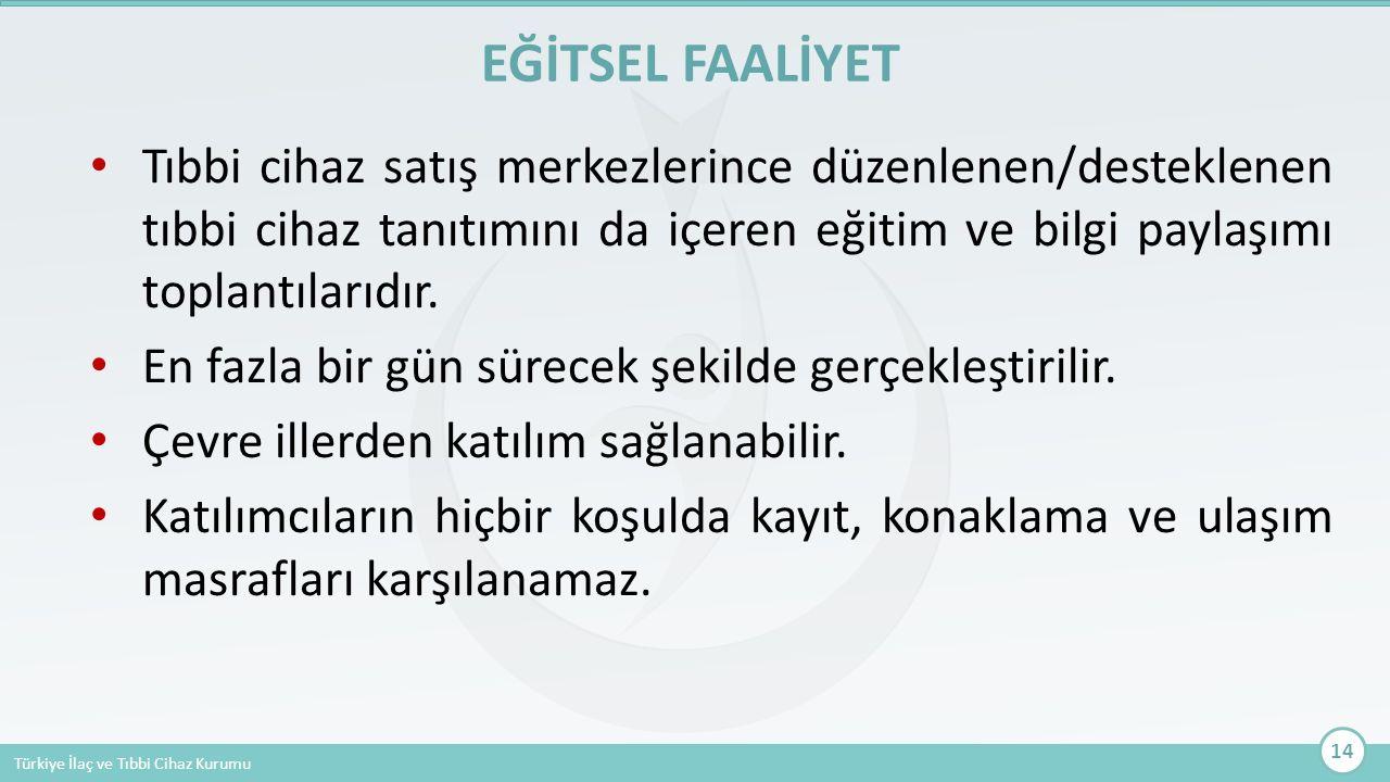 Türkiye İlaç ve Tıbbi Cihaz Kurumu Tıbbi cihaz satış merkezlerince düzenlenen/desteklenen tıbbi cihaz tanıtımını da içeren eğitim ve bilgi paylaşımı t