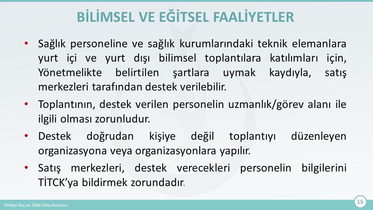 Türkiye İlaç ve Tıbbi Cihaz Kurumu Sağlık personeline ve sağlık kurumlarındaki teknik elemanlara yurt içi ve yurt dışı bilimsel toplantılara katılımla