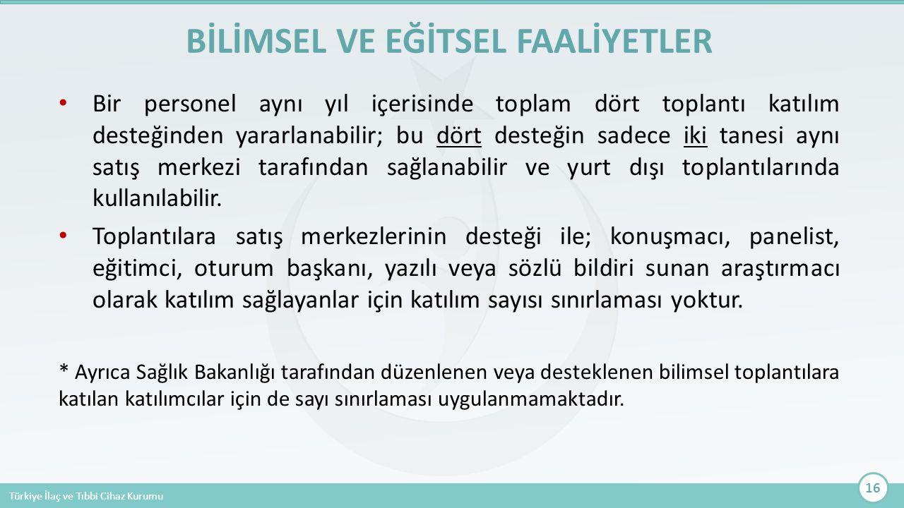 Türkiye İlaç ve Tıbbi Cihaz Kurumu Bir personel aynı yıl içerisinde toplam dört toplantı katılım desteğinden yararlanabilir; bu dört desteğin sadece i