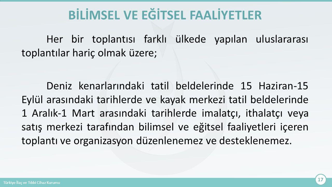 Türkiye İlaç ve Tıbbi Cihaz Kurumu Her bir toplantısı farklı ülkede yapılan uluslararası toplantılar hariç olmak üzere; Deniz kenarlarındaki tatil bel