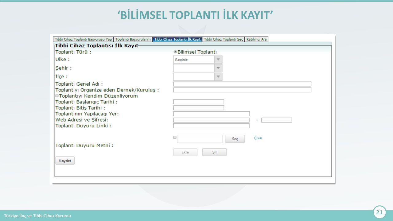 Türkiye İlaç ve Tıbbi Cihaz Kurumu 'BİLİMSEL TOPLANTI İLK KAYIT' 21