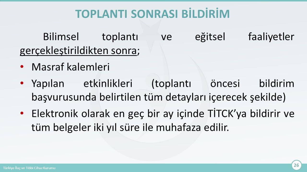 Türkiye İlaç ve Tıbbi Cihaz Kurumu Bilimsel toplantı ve eğitsel faaliyetler gerçekleştirildikten sonra; Masraf kalemleri Yapılan etkinlikleri (toplant