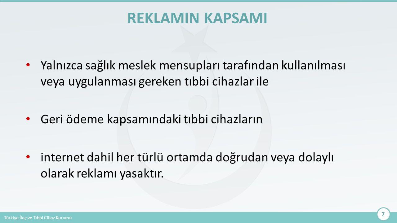 Türkiye İlaç ve Tıbbi Cihaz Kurumu Yalnızca sağlık meslek mensupları tarafından kullanılması veya uygulanması gereken tıbbi cihazlar ile Geri ödeme ka