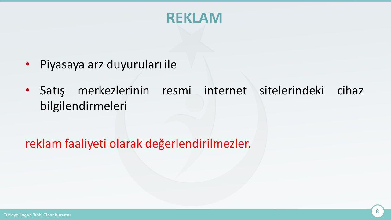 Türkiye İlaç ve Tıbbi Cihaz Kurumu Tıbbi cihaz satış merkezleri tarafından düzenlenecek/desteklenecek bilimsel toplantı veya eğitsel faaliyet öncesi bildirim başvuruları Kurumumuza elektronik ve yazılı olarak yapılır.