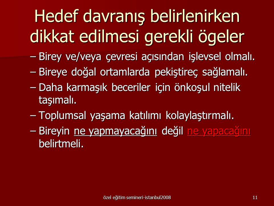 özel eğitim semineri-istanbul200810 İyi bir tanımın şu üç ölçütü karşılaması gerekir. 1- Yeterince açık olmalıdır. Tanım herhangi biri tarafından okun