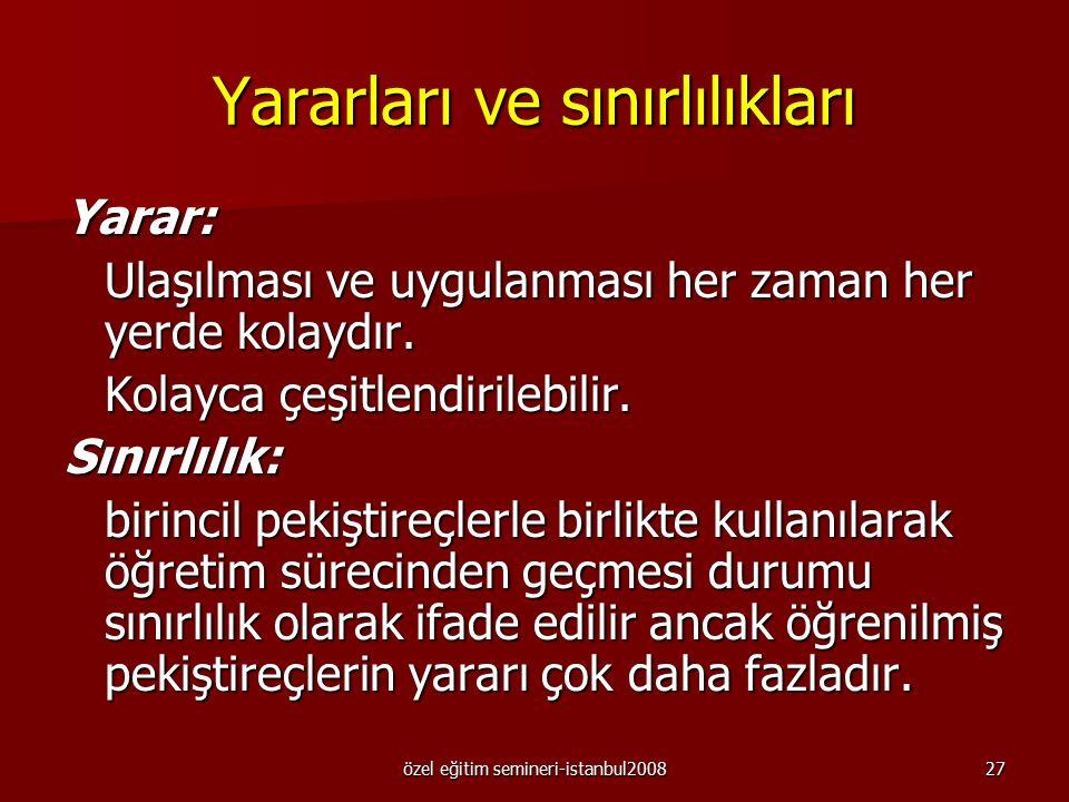 özel eğitim semineri-istanbul200826 Öğrenilmiş pekiştireçler (ikincil pekiştireçler) Yaşamsal bir önem taşımamalarına rağmen davranışların arttırılmas