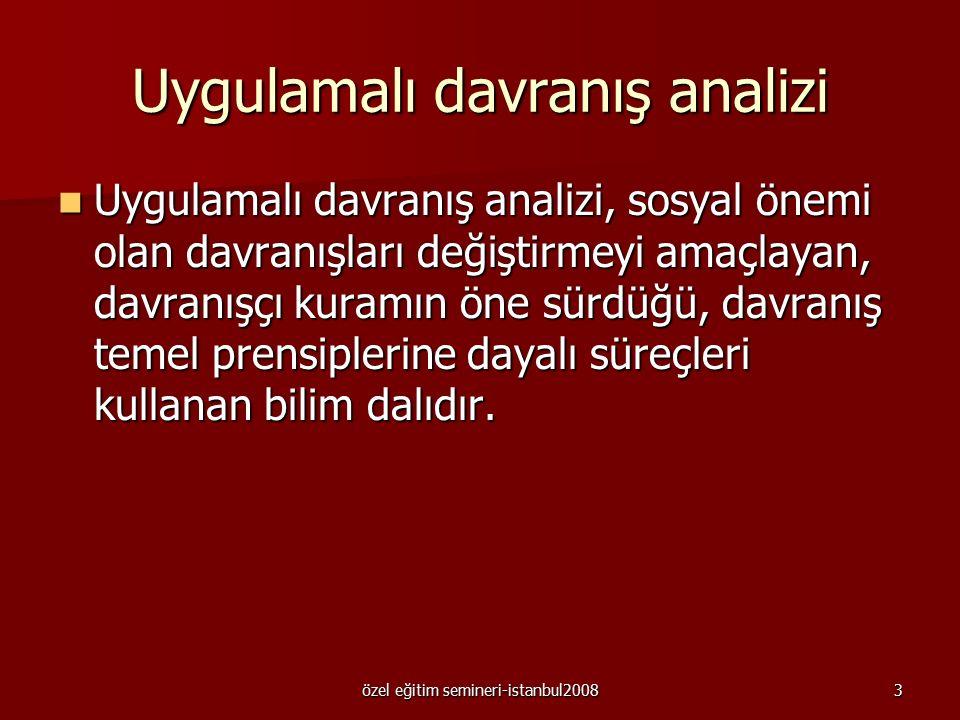 özel eğitim semineri-istanbul2008 2 DAVRANIŞ DEĞİŞTİRME