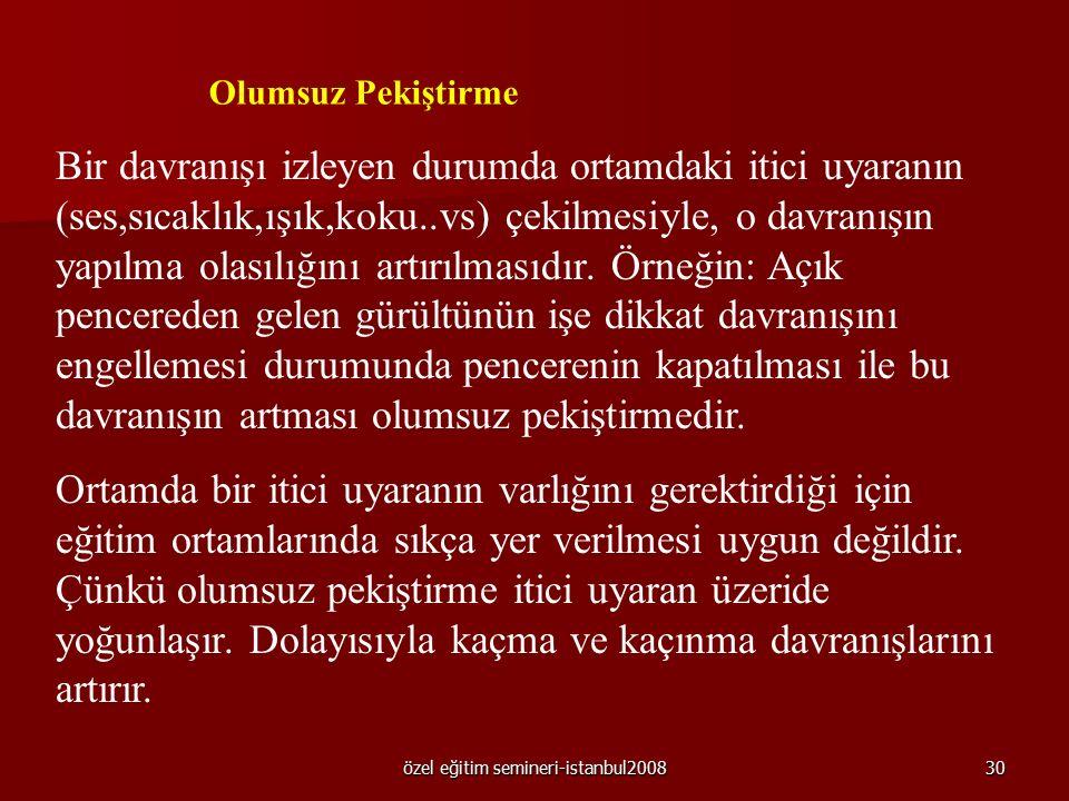 özel eğitim semineri-istanbul200829 2. Etkinlik pekiştireçleri: Şarkı söylemek, yap-bozla oynamak, şiir okumak gibi sözel ya da bedensel bir uğraşı ge