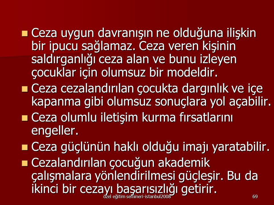 özel eğitim semineri-istanbul200868 Cezadan kaçınmanın pek çok nedeni vardır Ceza davranışı azaltmaz, sadece baskılar yani cezanın varlığında ortaya ç
