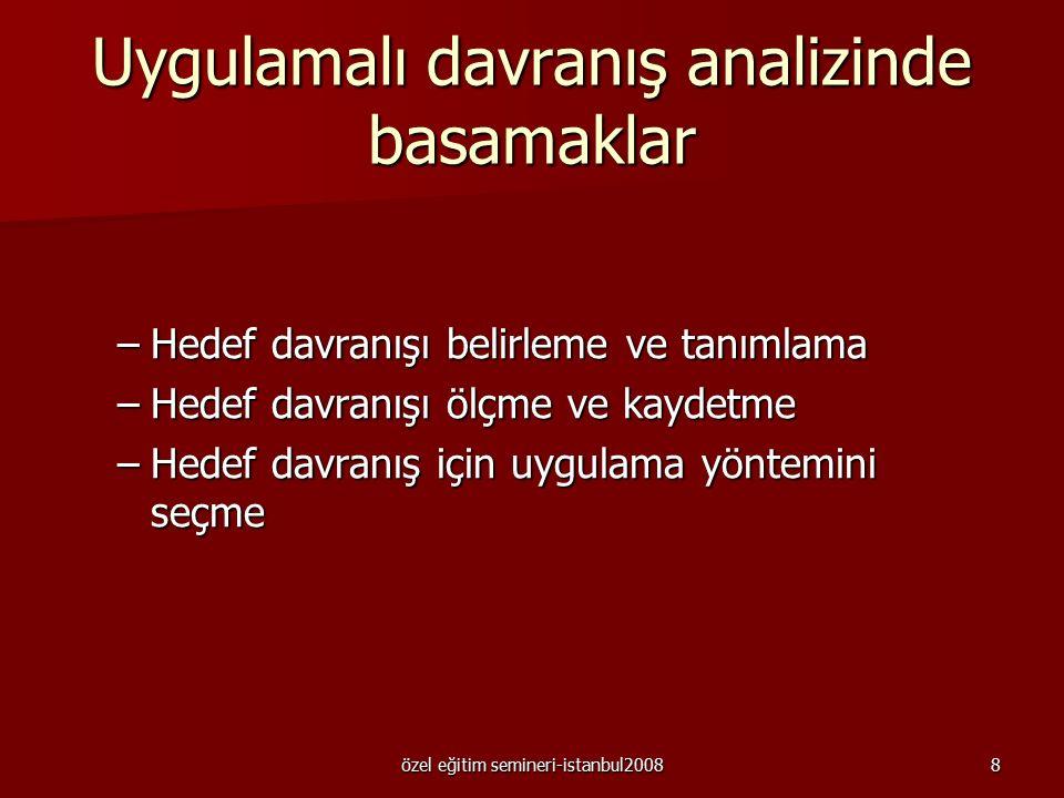 özel eğitim semineri-istanbul20087 Etkili olmalı: Çalışma birey için pratik sonuçlar üretmek için davranışı yeterli şekilde gerçekleştiriyorsa etkilid