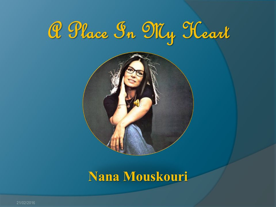 21/02/2016 A Place In My Heart Nana Mouskouri « Istanbul « (A Different Adaptation)