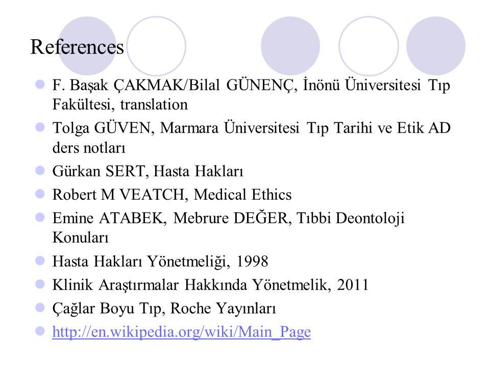 References F. Başak ÇAKMAK/Bilal GÜNENÇ, İnönü Üniversitesi Tıp Fakültesi, translation Tolga GÜVEN, Marmara Üniversitesi Tıp Tarihi ve Etik AD ders no