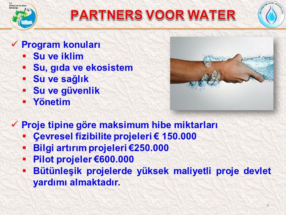 6 Program konuları  Su ve iklim  Su, gıda ve ekosistem  Su ve sağlık  Su ve güvenlik  Yönetim Proje tipine göre maksimum hibe miktarları  Çevresel fizibilite projeleri € 150.000  Bilgi artırım projeleri €250.000  Pilot projeler €600.000  Bütünleşik projelerde yüksek maliyetli proje devlet yardımı almaktadır.