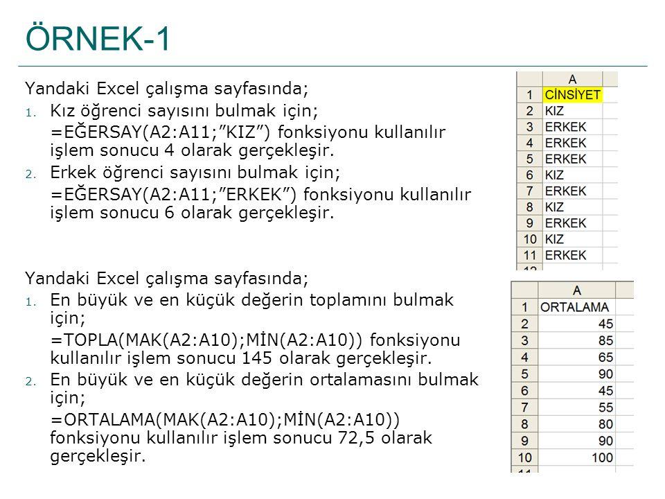 """ÖRNEK-1 Yandaki Excel çalışma sayfasında; 1. Kız öğrenci sayısını bulmak için; =EĞERSAY(A2:A11;""""KIZ"""") fonksiyonu kullanılır işlem sonucu 4 olarak gerç"""