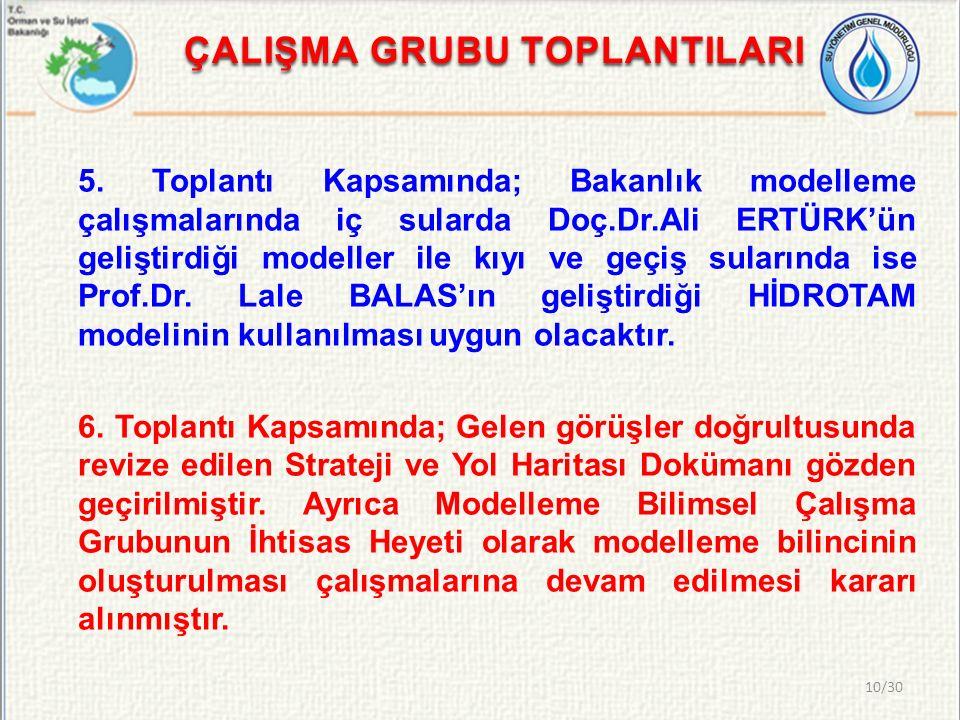 ÇALIŞMA GRUBU TOPLANTILARI 5. Toplantı Kapsamında; Bakanlık modelleme çalışmalarında iç sularda Doç.Dr.Ali ERTÜRK'ün geliştirdiği modeller ile kıyı ve