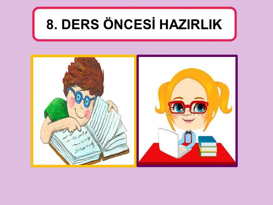 8. DERS ÖNCESİ HAZIRLIK