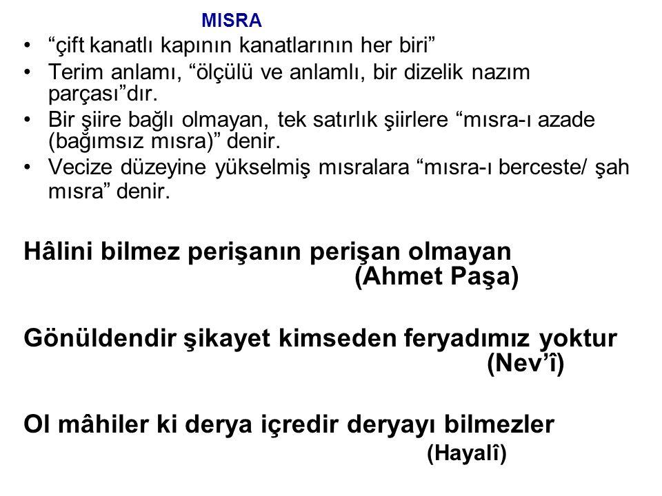 """MISRA """"çift kanatlı kapının kanatlarının her biri"""" Terim anlamı, """"ölçülü ve anlamlı, bir dizelik nazım parçası""""dır. Bir şiire bağlı olmayan, tek satır"""