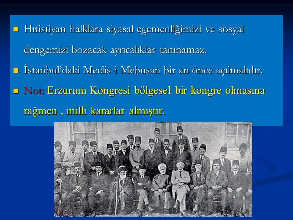 Doğu illerinin ve vatanın bağımsızlığı konusunda İstanbul hükümeti gerekli kararları alamazsa geçici bir hükümet kurulacaktır.