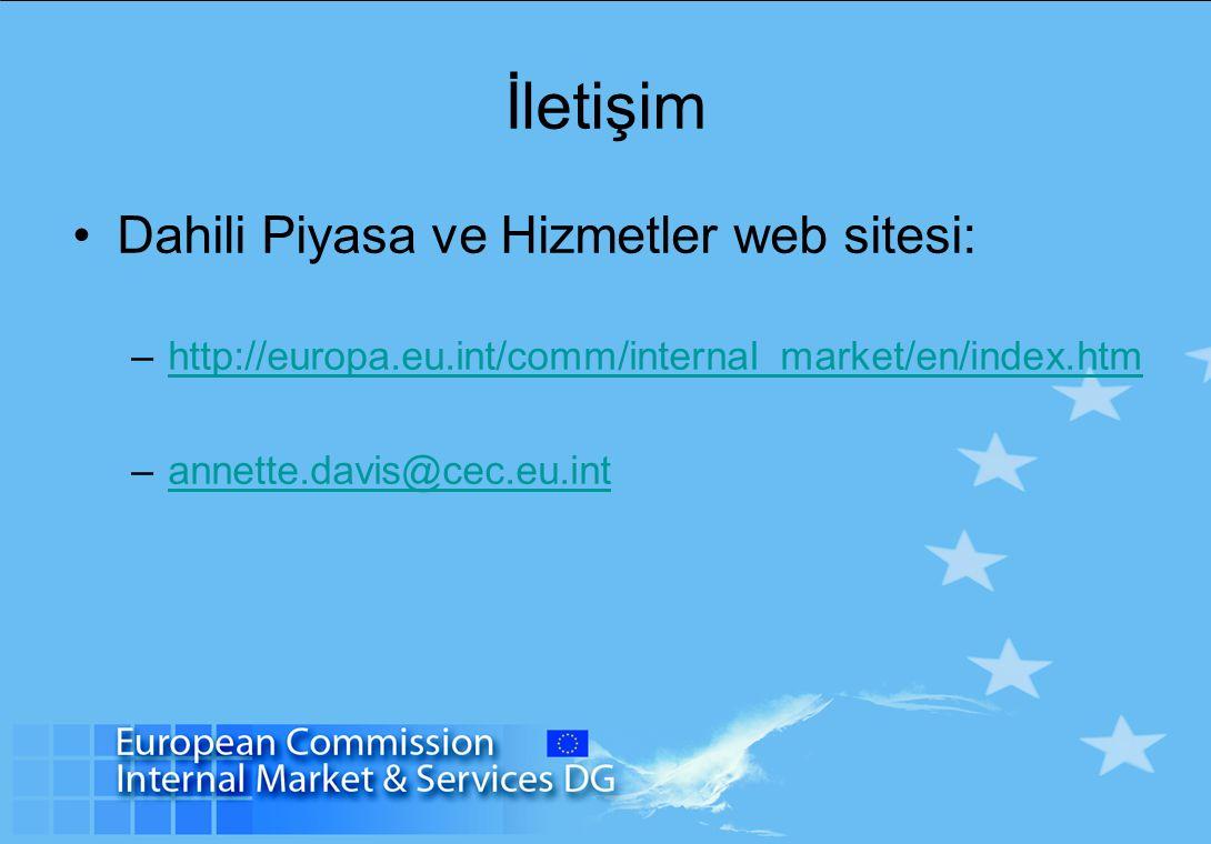 İletişim Dahili Piyasa ve Hizmetler web sitesi: –http://europa.eu.int/comm/internal_market/en/index.htmhttp://europa.eu.int/comm/internal_market/en/index.htm –annette.davis@cec.eu.intannette.davis@cec.eu.int
