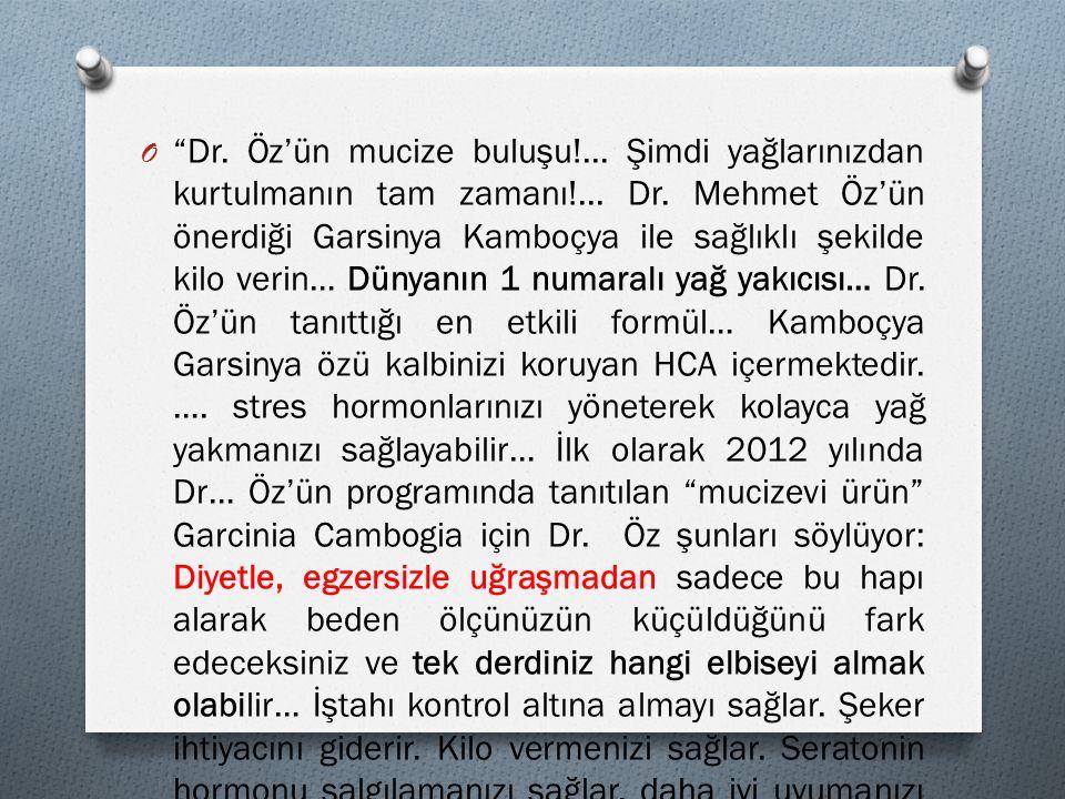 """O """"Dr. Öz'ün mucize buluşu!... Şimdi yağlarınızdan kurtulmanın tam zamanı!... Dr. Mehmet Öz'ün önerdiği Garsinya Kamboçya ile sağlıklı şekilde kilo ve"""