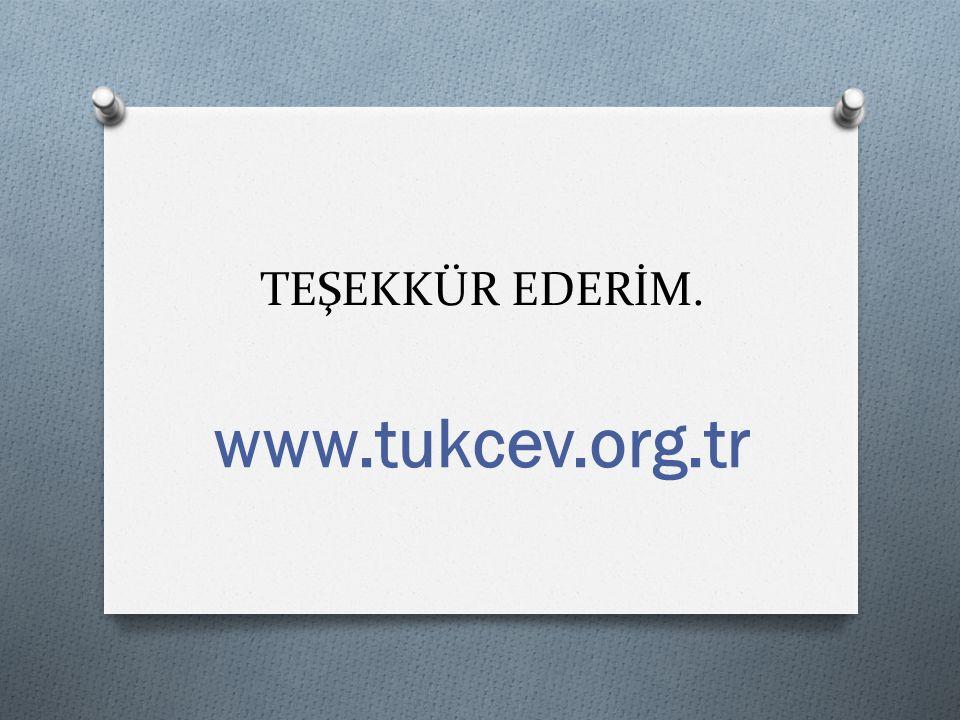 TEŞEKKÜR EDERİM. www.tukcev.org.tr