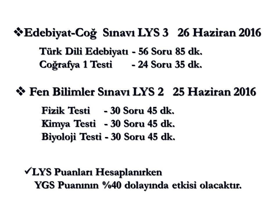  Edebiyat-Coğ Sınavı LYS 3 26 Haziran 2016 Türk Dili Edebiyatı - 56 Soru 85 dk.