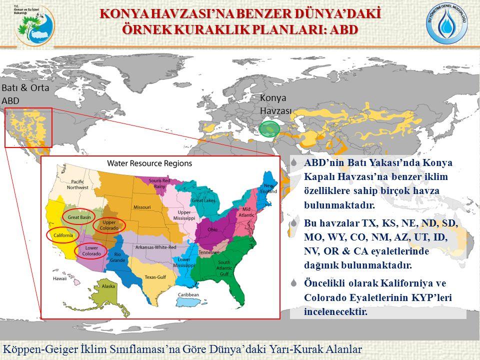 KONYA HAVZASI'NA BENZER DÜNYA'DAKİ ÖRNEK KURAKLIK PLANLARI: ABD Konya Havzası  ABD'nin Batı Yakası'nda Konya Kapalı Havzası'na benzer iklim özelliklere sahip birçok havza bulunmaktadır.