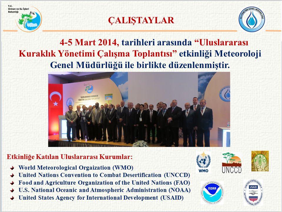 """4-5 Mart 2014, tarihleri arasında """"Uluslararası Kuraklık Yönetimi Çalışma Toplantısı"""" etkinliği Meteoroloji Genel Müdürlüğü ile birlikte düzenlenmişti"""