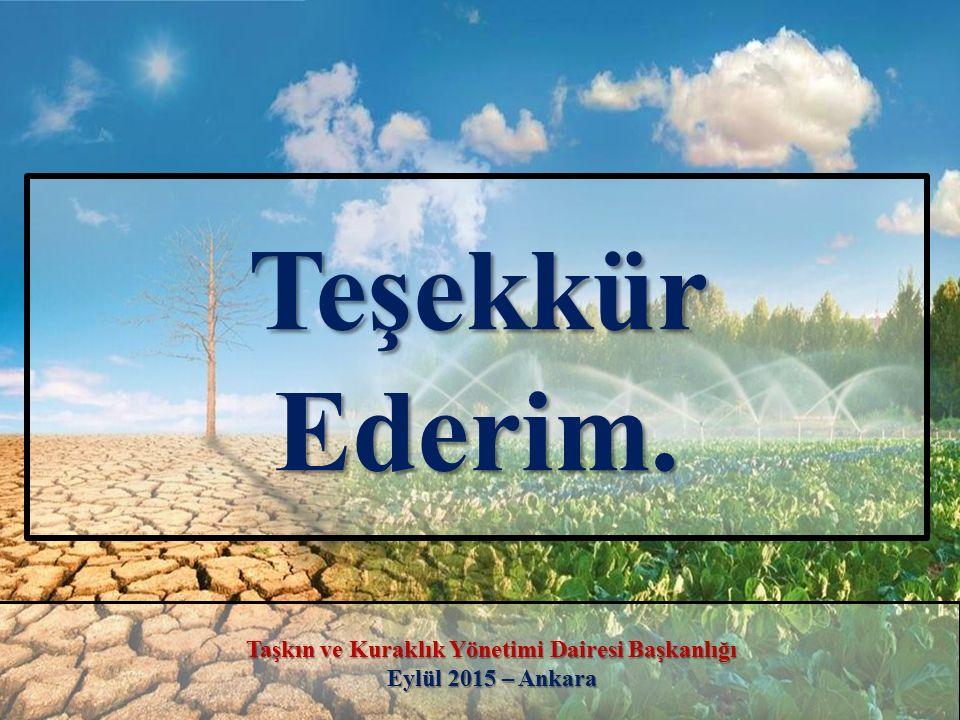 57 Teşekkür Ederim. Taşkın ve Kuraklık Yönetimi Dairesi Başkanlığı Eylül 2015 – Ankara