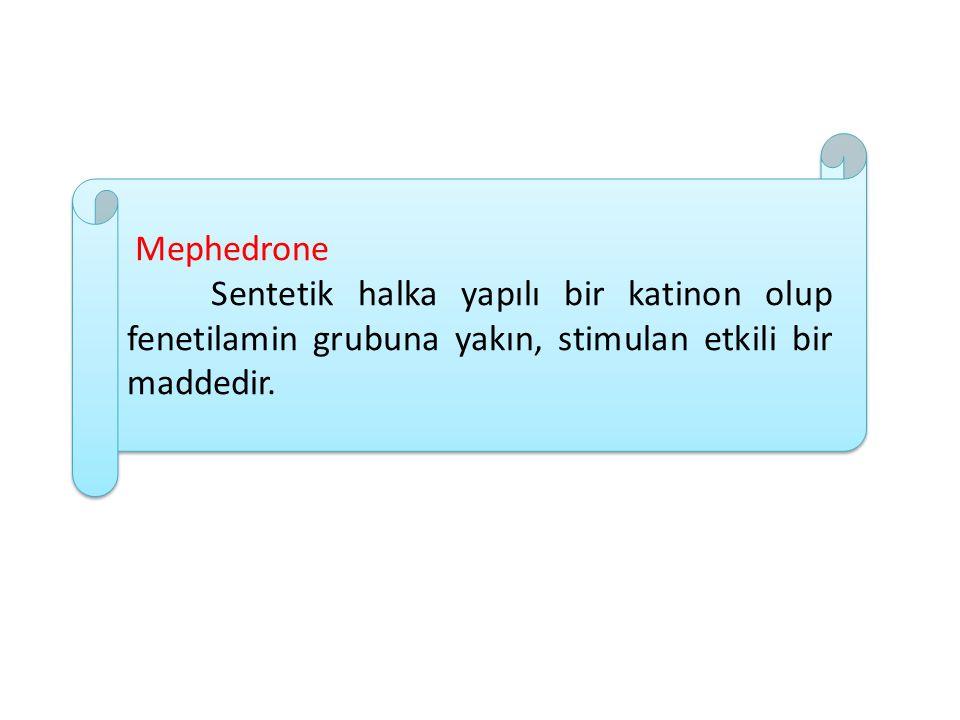 Mephedrone Sentetik halka yapılı bir katinon olup fenetilamin grubuna yakın, stimulan etkili bir maddedir.
