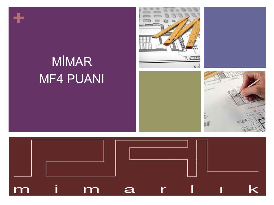 + MİMAR MF4 PUANI