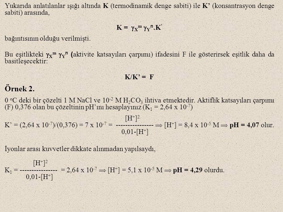 Yukarıda anlatılanlar ışığı altında K (termodinamik denge sabiti) ile K' (konsantrasyon denge sabiti) arasında, K =  X m  Y n. K ' bağıntısının oldu