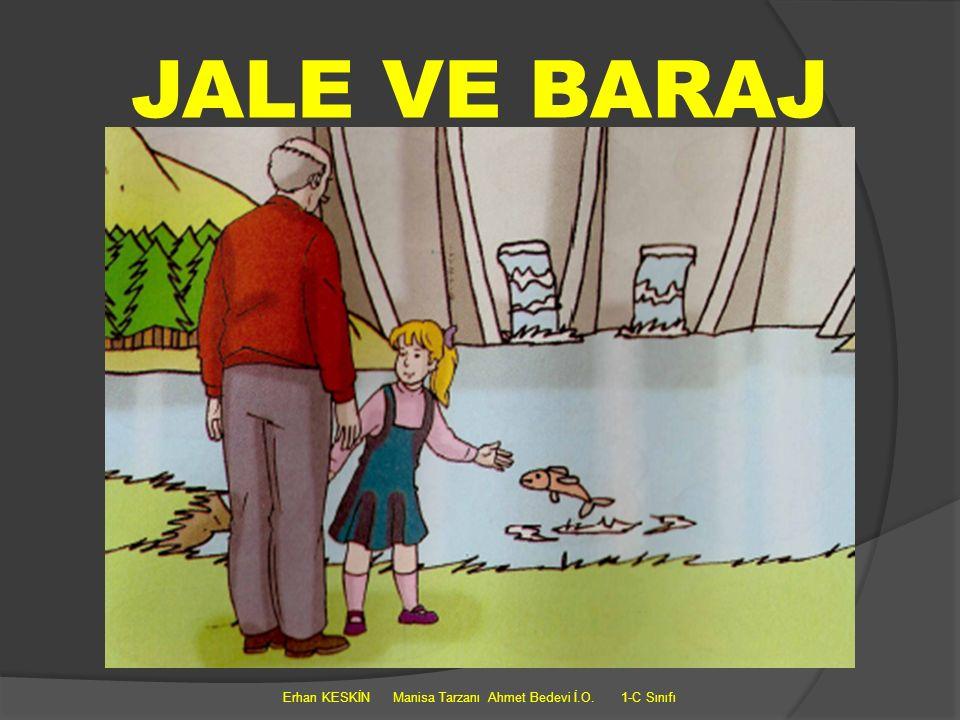 DedesiJale'yibaja götürmüştü.Jalededede sine baraj ra Erhan KESKİN Manisa Tarzanı Ahmet Bedevi İ.O.
