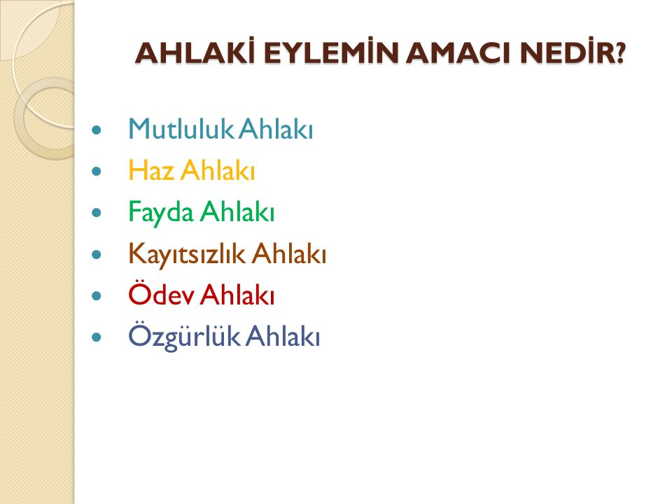 3.FAYDACI AHLAK Temsilcileri: BENTHAM ve M İ LL'dir Ahlaki eylemin amacı FAYDADIR .