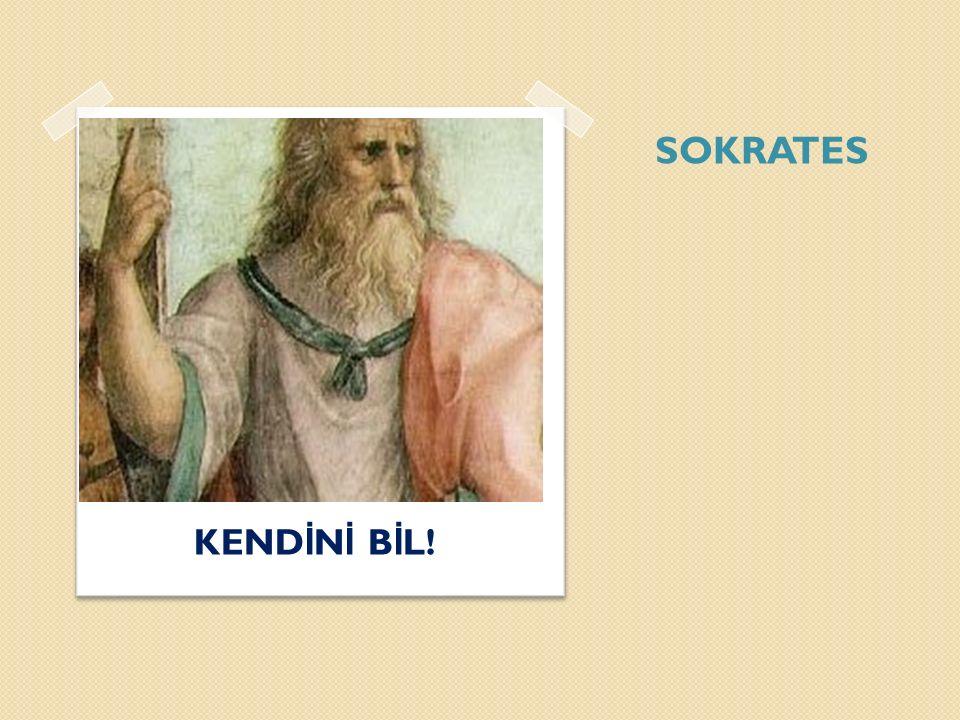 SOKRATES KEND İ N İ B İ L!