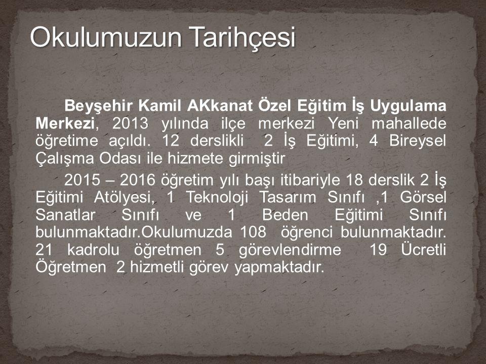Beyşehir Kamil AKkanat Özel Eğitim İş Uygulama Merkezi, 2013 yılında ilçe merkezi Yeni mahallede öğretime açıldı.