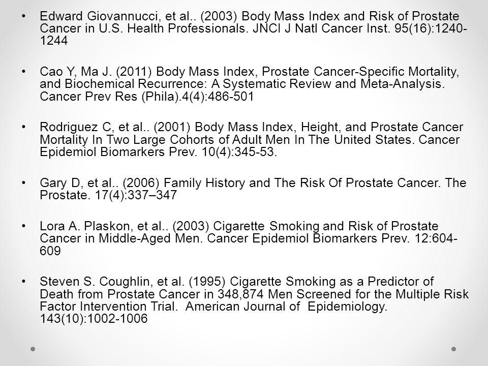 Edward Giovannucci, et al.. (2003) Body Mass Index and Risk of Prostate Cancer in U.S. Health Professionals. JNCI J Natl Cancer Inst. 95(16):1240- 124