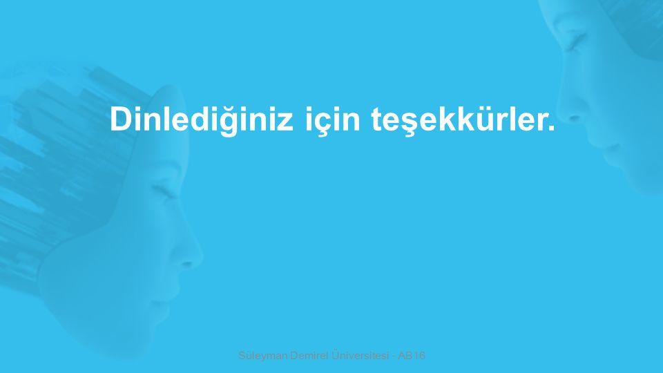 Dinlediğiniz için teşekkürler. Süleyman Demirel Üniversitesi - AB16