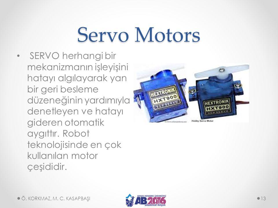 Servo Motors SERVO herhangi bir mekanizmanın işleyişini hatayı algılayarak yan bir geri besleme düzeneğinin yardımıyla denetleyen ve hatayı gideren ot