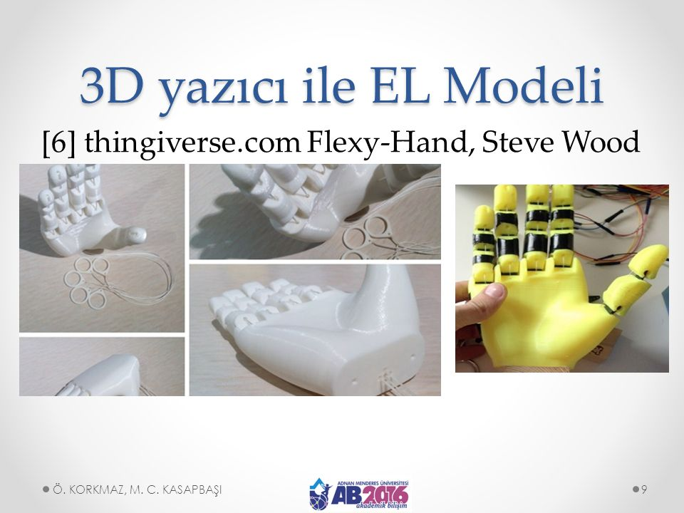 3D yazıcı ile EL Modeli [6] thingiverse.com Flexy-Hand, Steve Wood Ö. KORKMAZ, M. C. KASAPBAŞI9