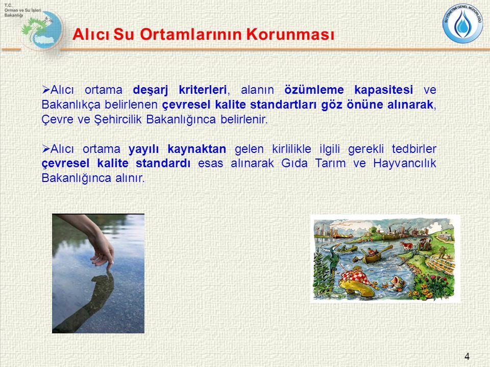 4 Alıcı Su Ortamlarının Korunması  Alıcı ortama deşarj kriterleri, alanın özümleme kapasitesi ve Bakanlıkça belirlenen çevresel kalite standartları g