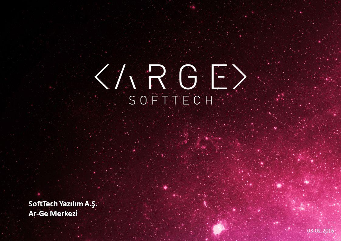 17.09.2015 03.02.2016 SoftTech Yazılım A.Ş. Ar-Ge Merkezi