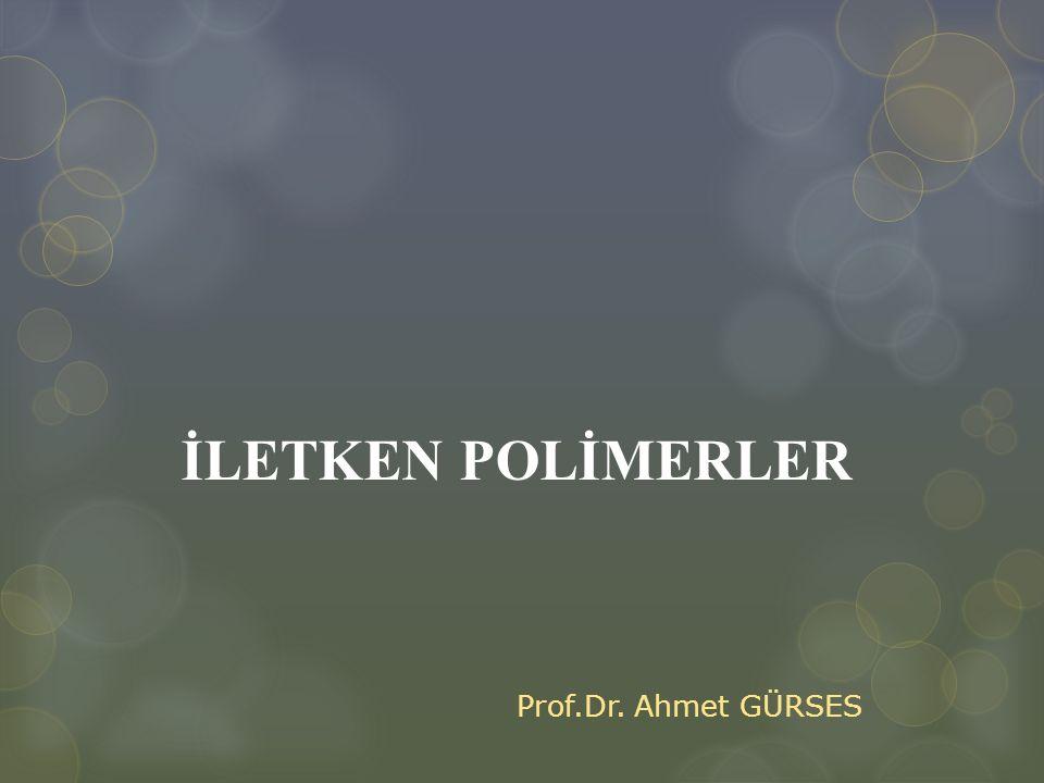 İletken Polimerlerde Doping İşlemi Polimerin yükseltgenme ya da indirgenme ile uygun bir molekül ya da atomla etkileştirilerek iletken hale getirilmesine dop etme denir.