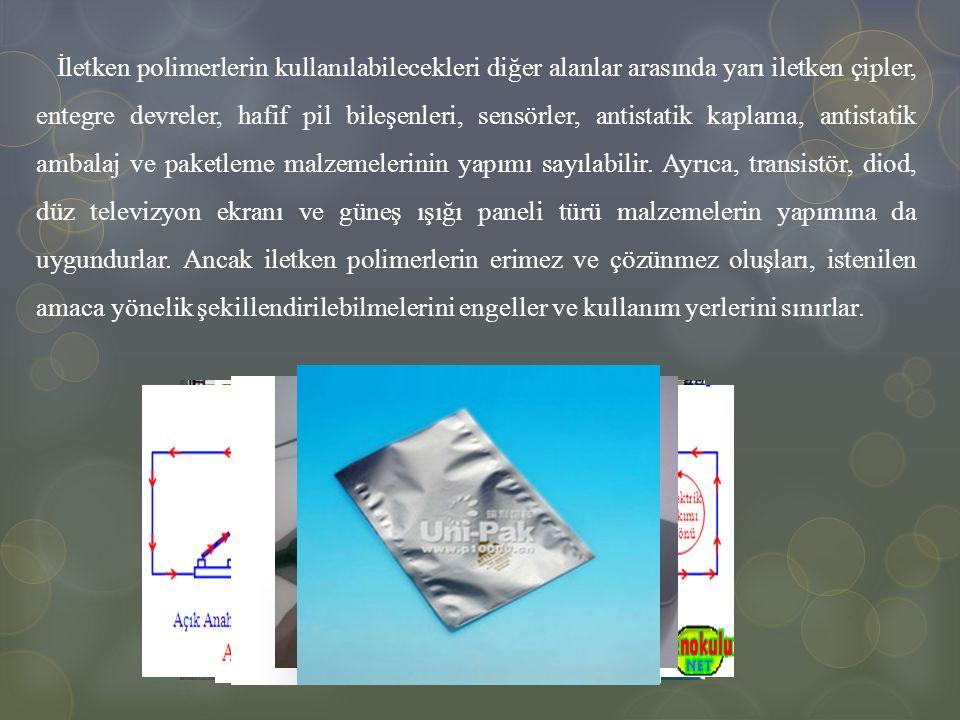 İletken polimerlerin kullanılabilecekleri diğer alanlar arasında yarı iletken çipler, entegre devreler, hafif pil bileşenleri, sensörler, antistatik k