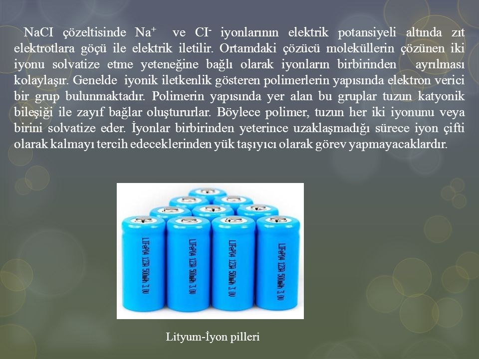NaCI çözeltisinde Na + ve CI - iyonlarının elektrik potansiyeli altında zıt elektrotlara göçü ile elektrik iletilir. Ortamdaki çözücü moleküllerin çöz