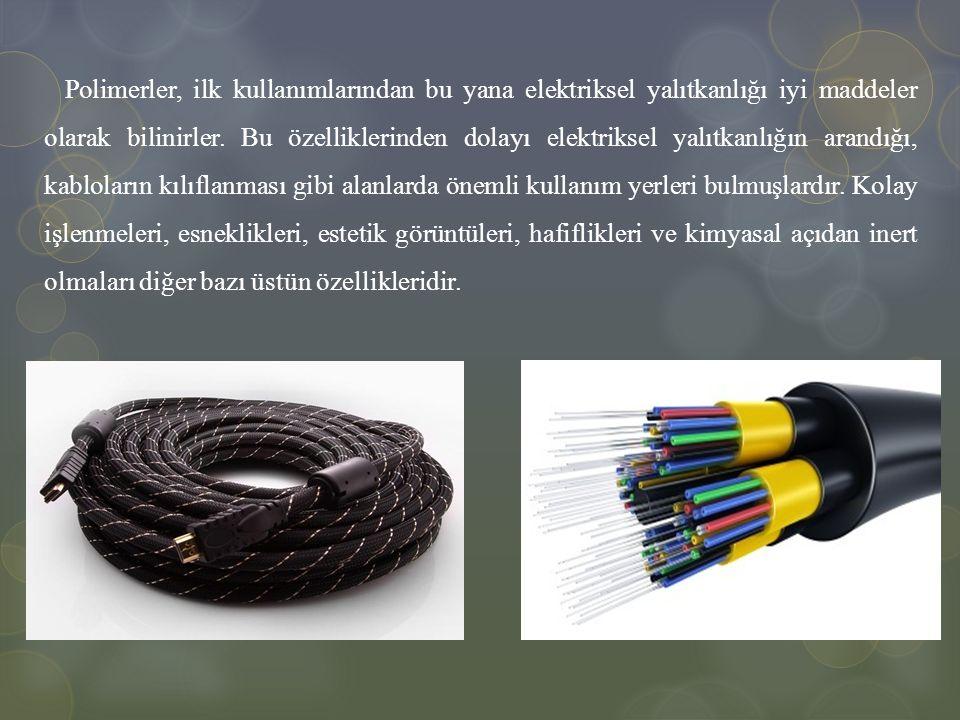 Polimerler, ilk kullanımlarından bu yana elektriksel yalıtkanlığı iyi maddeler olarak bilinirler. Bu özelliklerinden dolayı elektriksel yalıtkanlığın