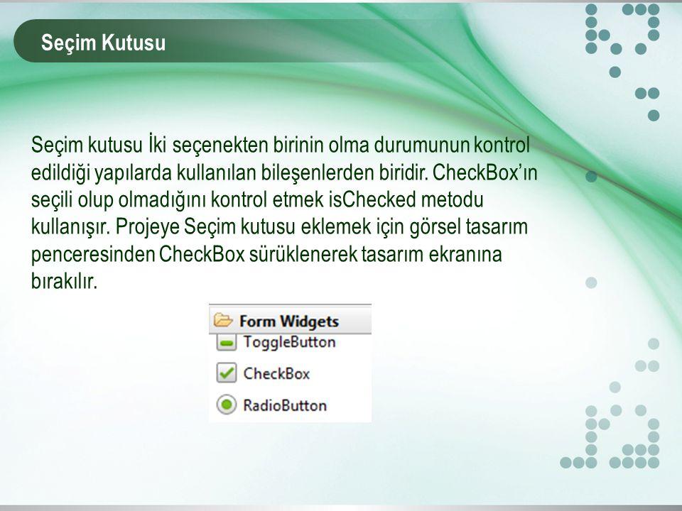 Seçim Kutusu Seçim kutusu İki seçenekten birinin olma durumunun kontrol edildiği yapılarda kullanılan bileşenlerden biridir.