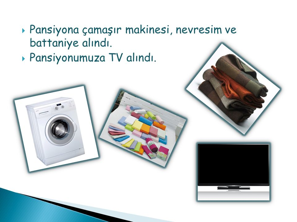  Pansiyona çamaşır makinesi, nevresim ve battaniye alındı.  Pansiyonumuza TV alındı.