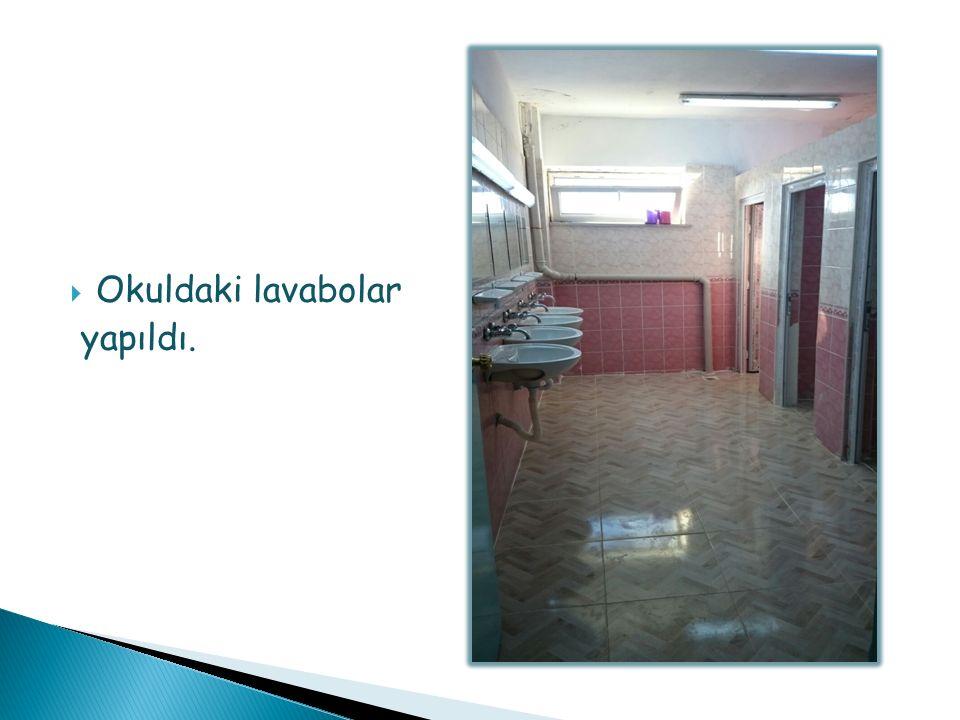  Okuldaki lavabolar yapıldı.